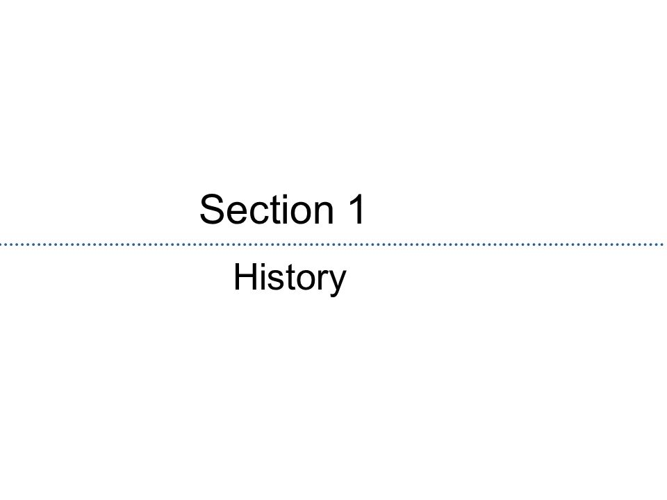 Section 1 History
