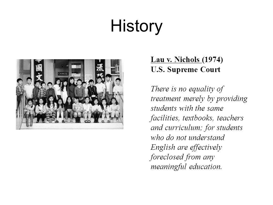History Lau v. Nichols (1974) U.S.