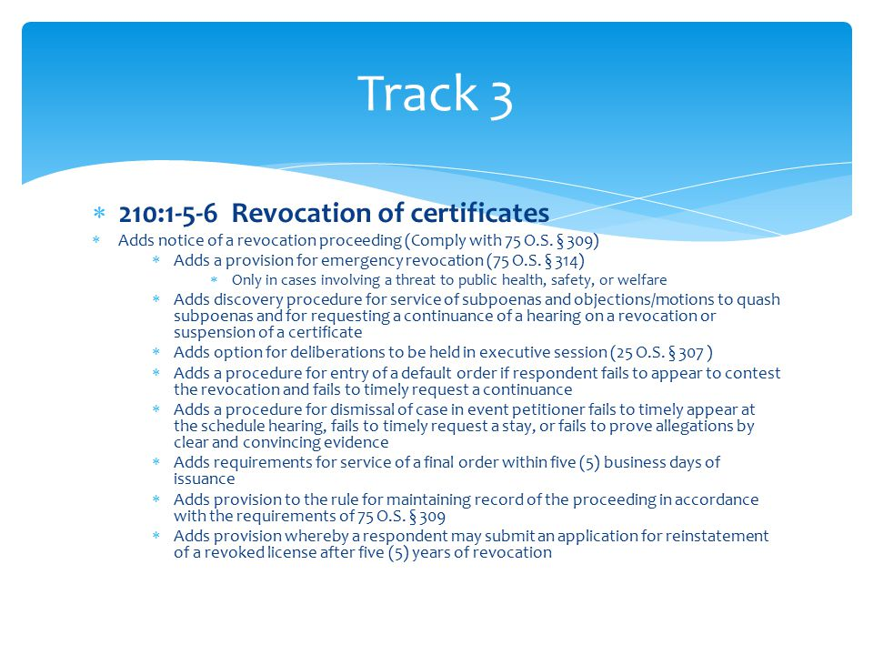  210:1-5-6 Revocation of certificates  Adds notice of a revocation proceeding (Comply with 75 O.S.
