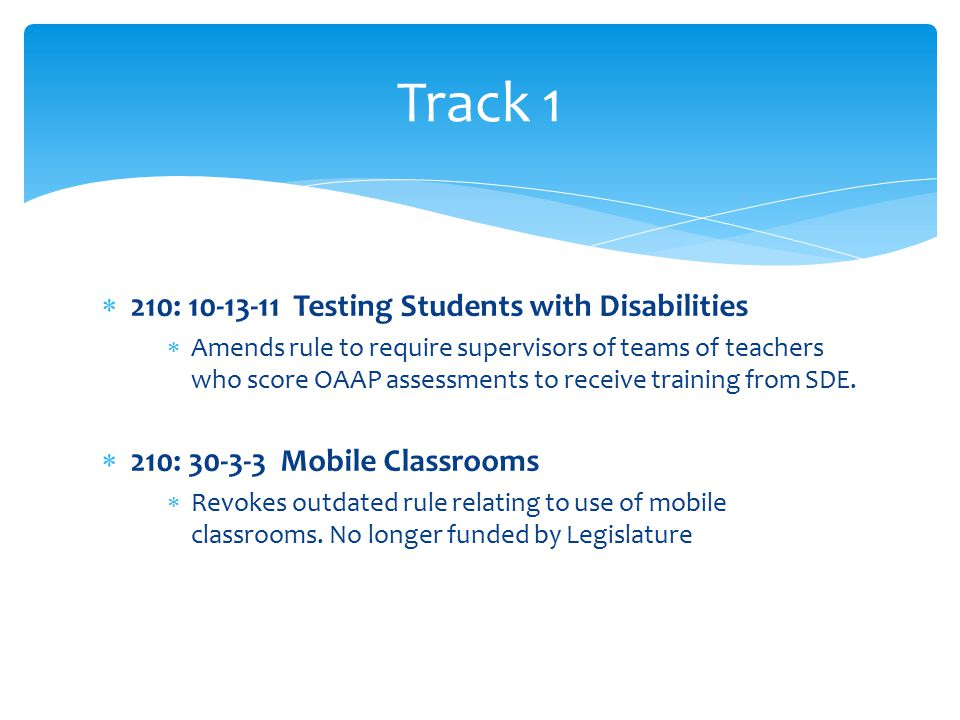  210: 10-13-11 Testing Students with Disabilities  Amends rule to require supervisors of teams of teachers who score OAAP assessments to receive training from SDE.