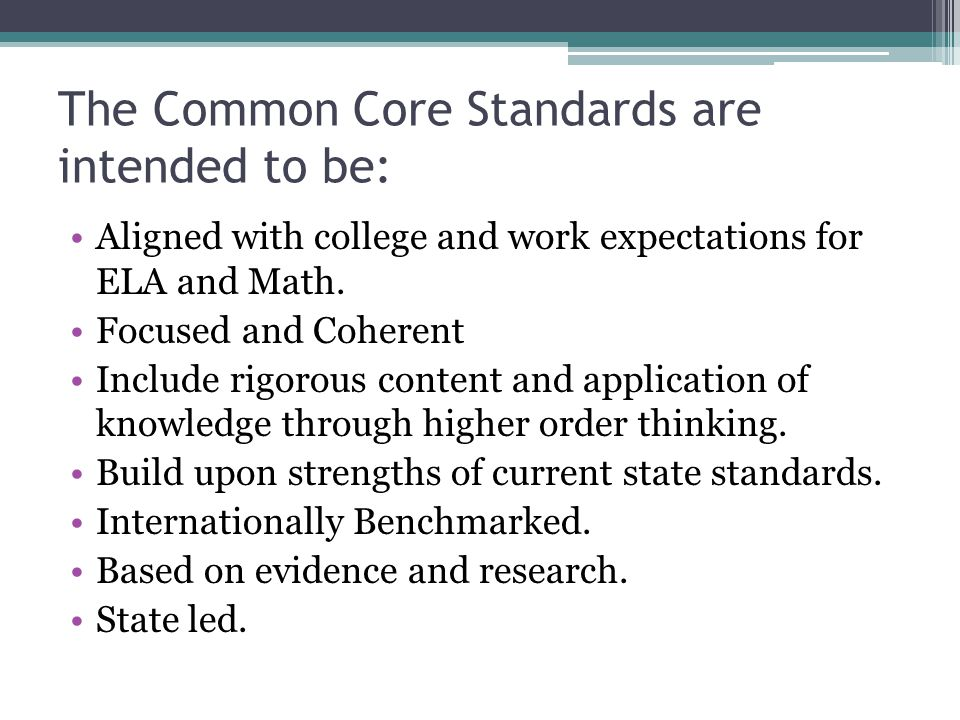 The Standards are not a National Curriculum The Common Core curriculum includes standards for Language Arts and Math.