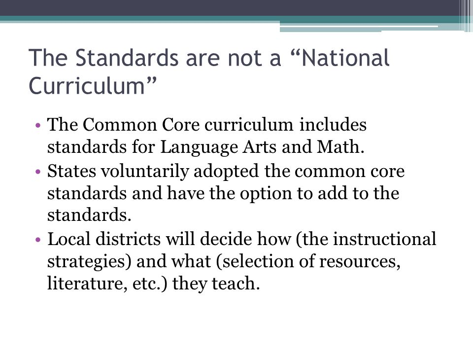 Common Core Process CCSSO and NGA's Center for Best Practices Advisory Groups- Achieve, ACT, College Board, NASBE and SHEEO 49 states signed MOU Two rounds of public review Final documents released in June 2010 No federal dollars for development