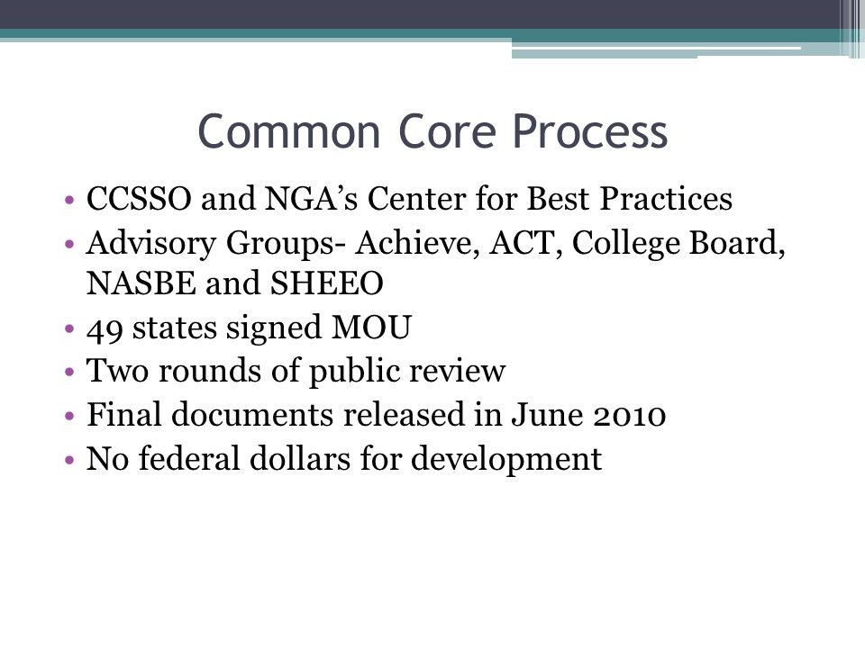 Forty-five states, have adopted the Common Core State Standards.