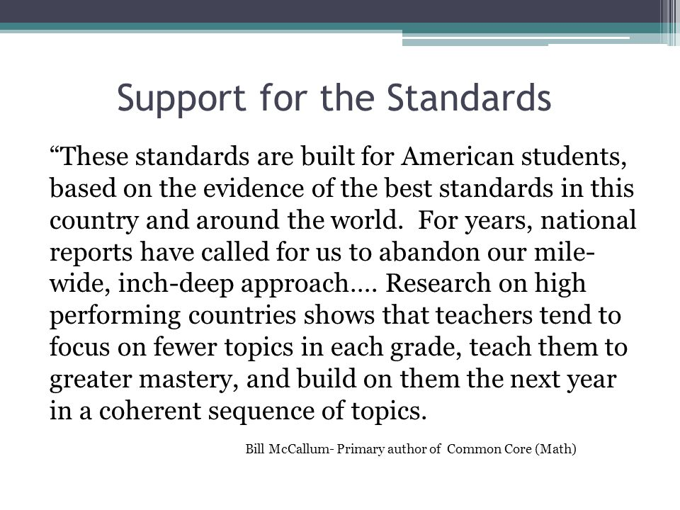 The Instructional Shift The Common Core standards define what all students are expected to know and be able to do, not how teachers should teach.