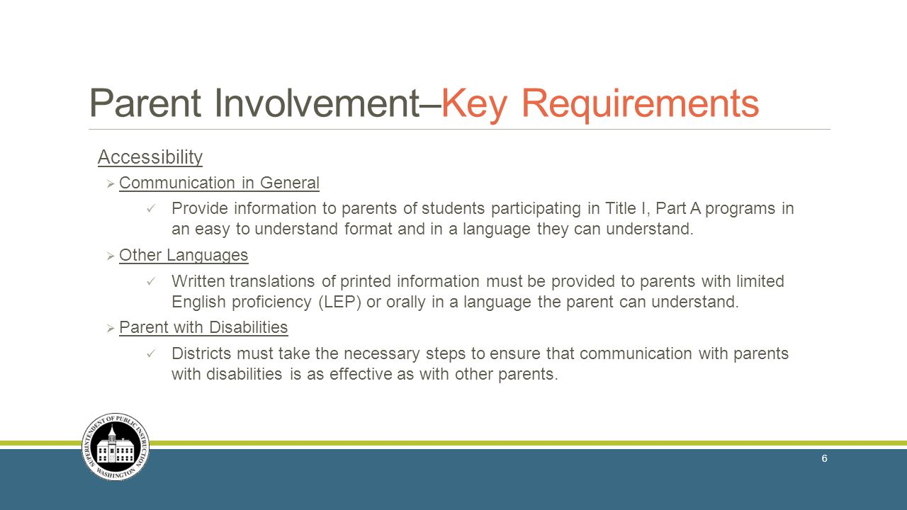 Accessibility  Communication in General Provide information to parents of students participating in Title I, Part A programs in an easy to understand