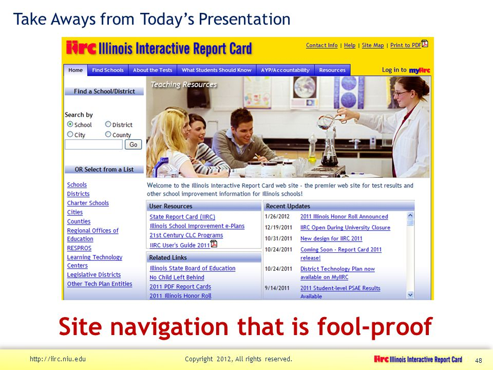 Take Aways from Today's Presentation Site navigation that is fool-proof http://iirc.niu.edu Copyright 2012, All rights reserved.
