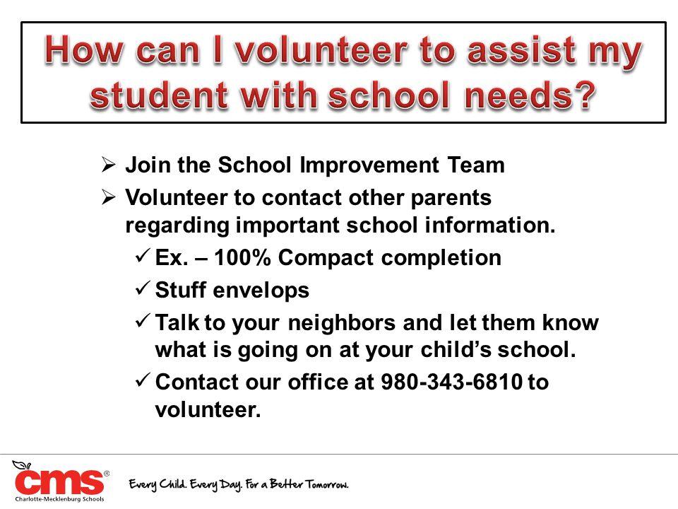  Join the School Improvement Team  Volunteer to contact other parents regarding important school information.