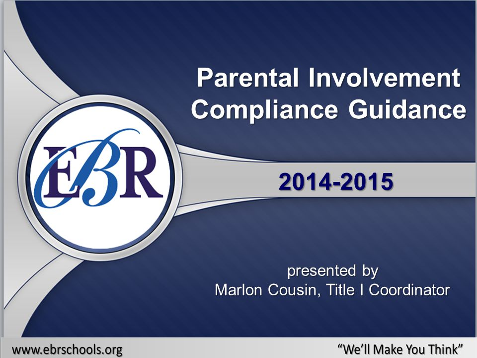 Parental Involvement Compliance Guidance 2014-2015 presented by Marlon Cousin, Title I Coordinator
