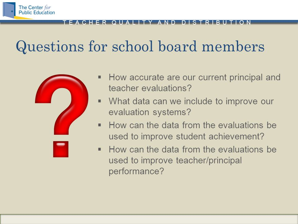 TEACHER QUALITY AND DISTRIBUTION  How accurate are our current principal and teacher evaluations.