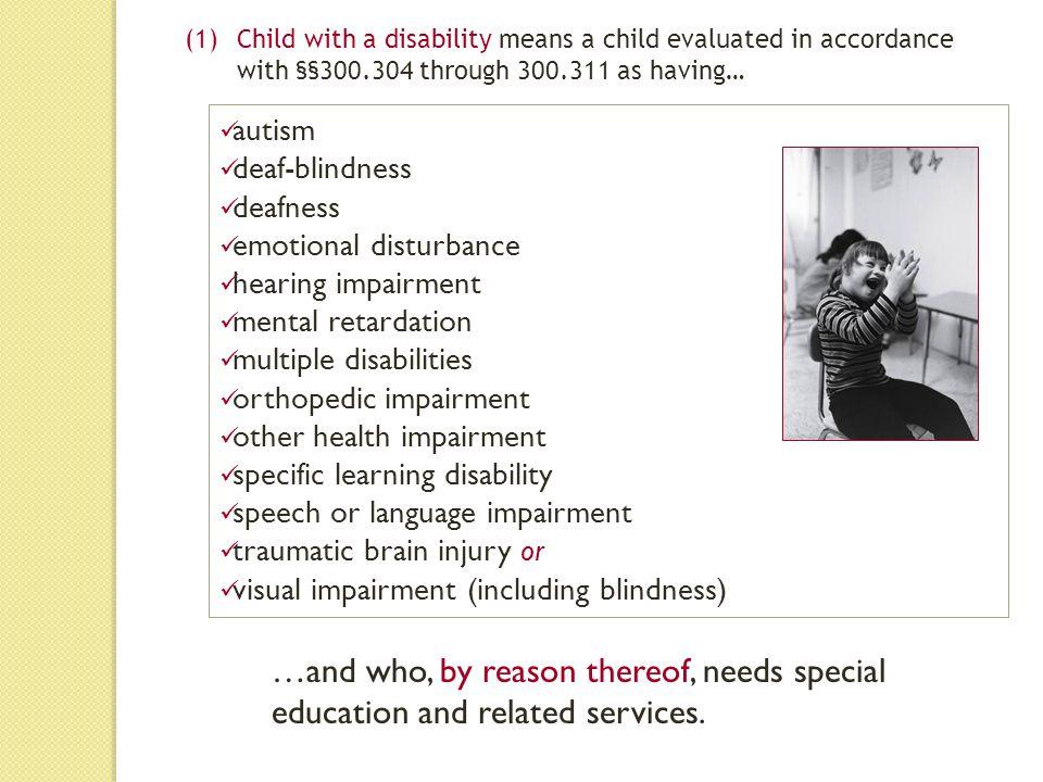 autism deaf-blindness deafness emotional disturbance hearing impairment mental retardation multiple disabilities orthopedic impairment other health im