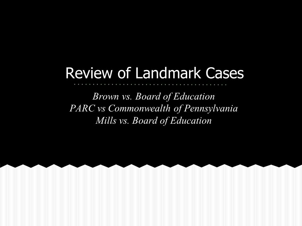 Review of Landmark Cases Brown vs.