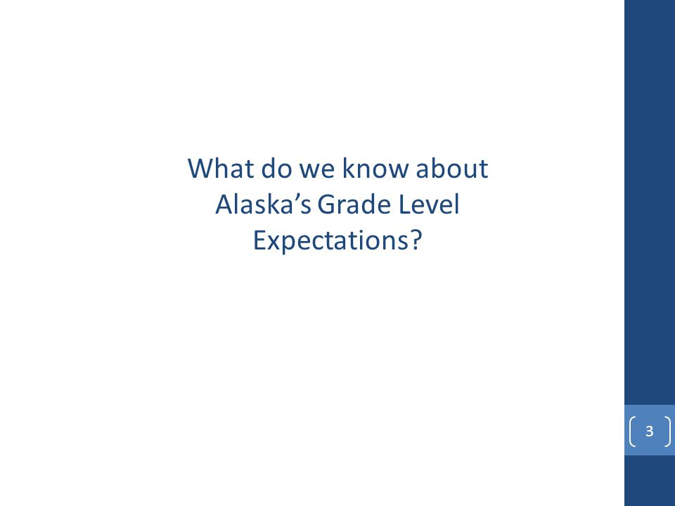 What do we know about Alaska's Grade Level Expectations? 3