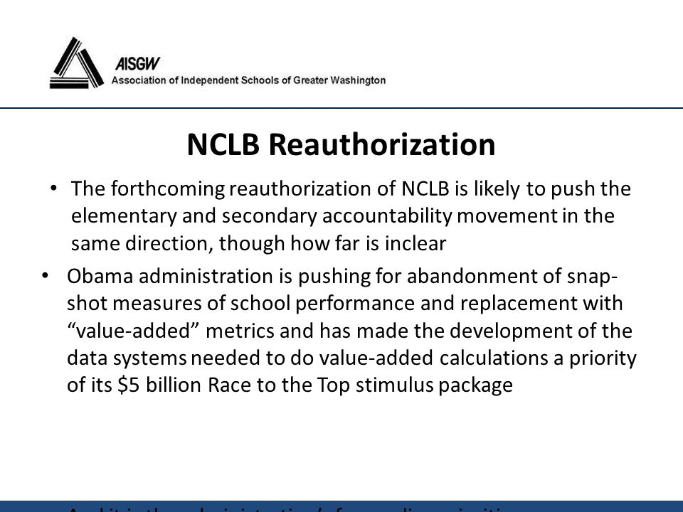 The forthcoming reauthorization of NCLB is likely to push the elementary and secondary accountability movement in the same direction, though how far i