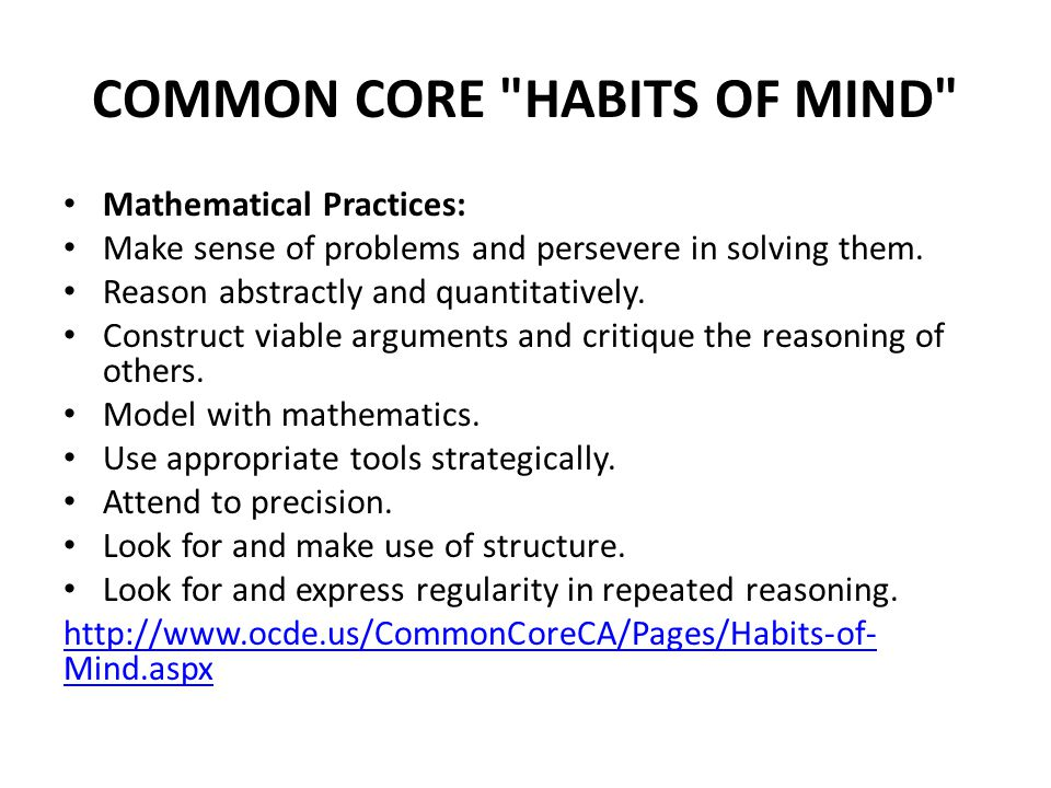 COMMON CORE HABITS OF MIND Mathematical Practices: Make sense of problems and persevere in solving them.