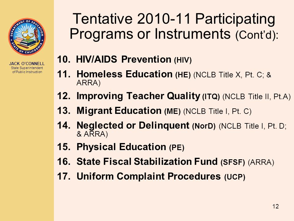 JACK O'CONNELL State Superintendent of Public Instruction 12 Tentative 2010-11 Participating Programs or Instruments (Cont'd): 10.