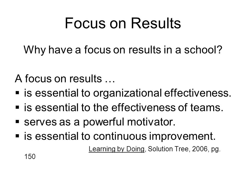 Focus on Results Why have a focus on results in a school.