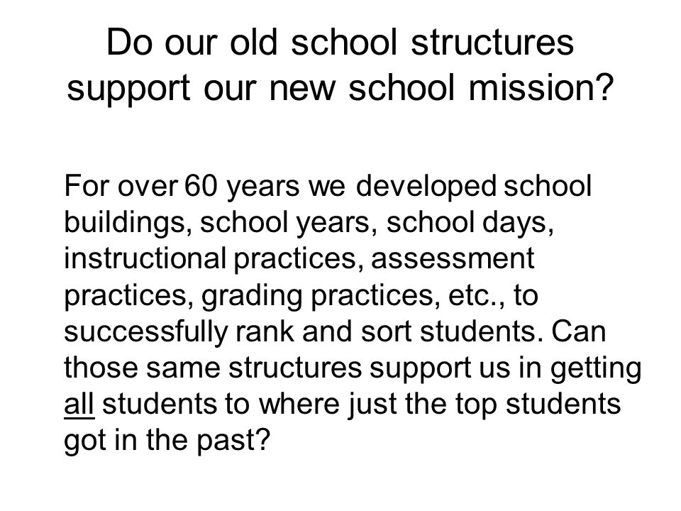 Do our old school structures support our new school mission.