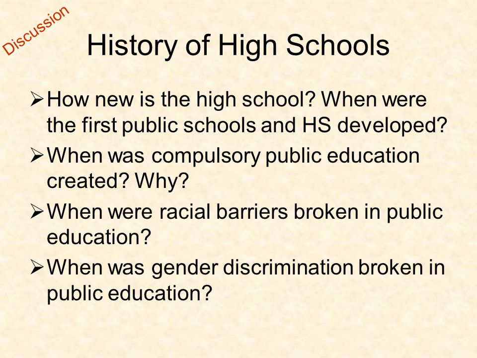 History of High Schools  How new is the high school.