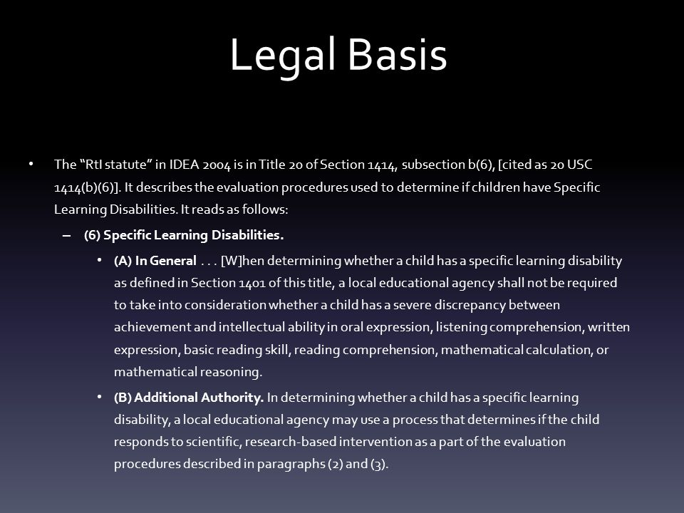 Legal Basis The RtI statute in IDEA 2004 is in Title 20 of Section 1414, subsection b(6), [cited as 20 USC 1414(b)(6)].