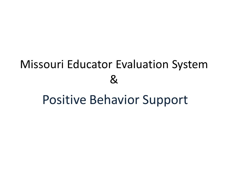 Missouri Educator Evaluation System & Positive Behavior Support