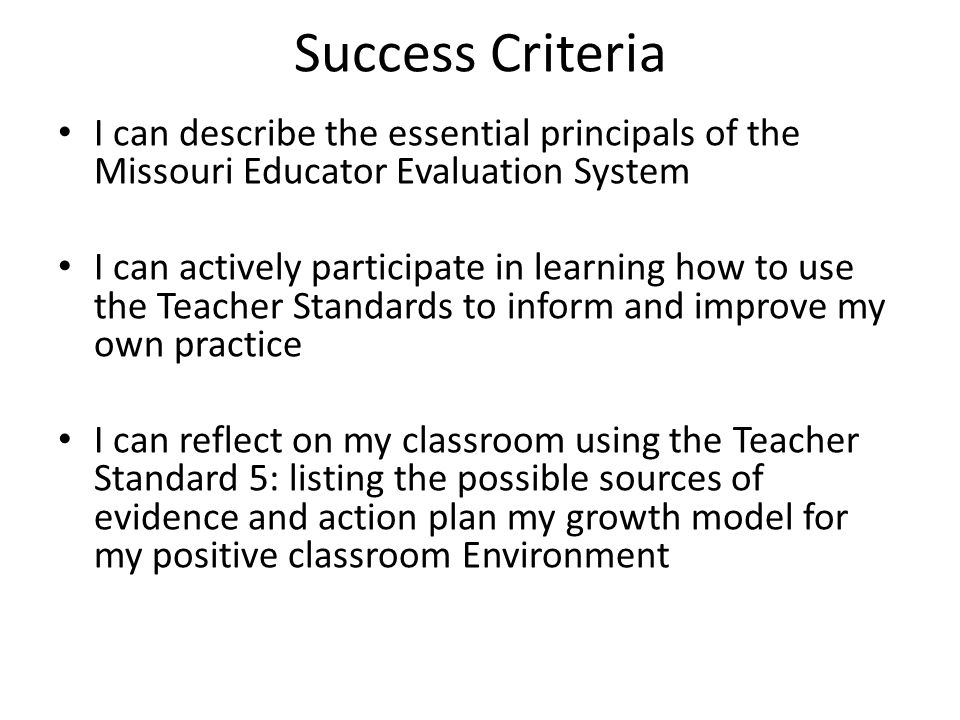 Success Criteria I can describe the essential principals of the Missouri Educator Evaluation System I can actively participate in learning how to use