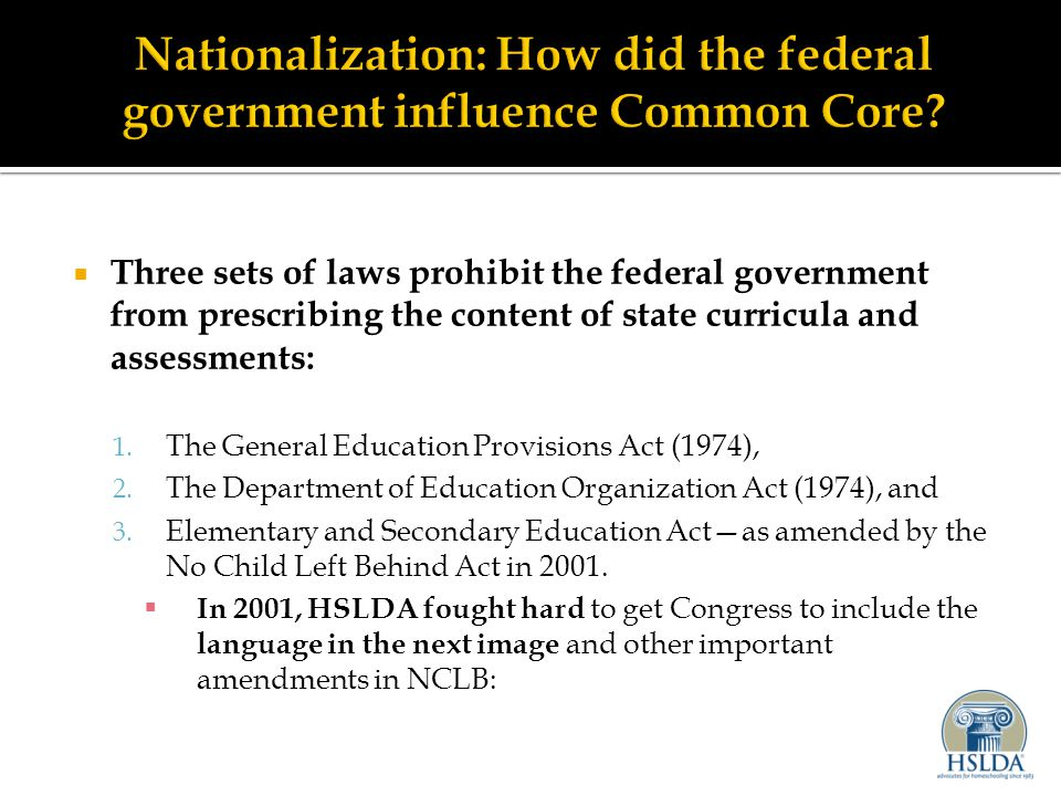  Three sets of laws prohibit the federal government from prescribing the content of state curricula and assessments: 1.