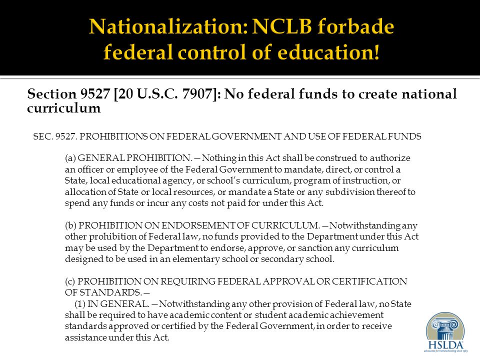 Section 9527 [20 U.S.C.7907]: No federal funds to create national curriculum SEC.