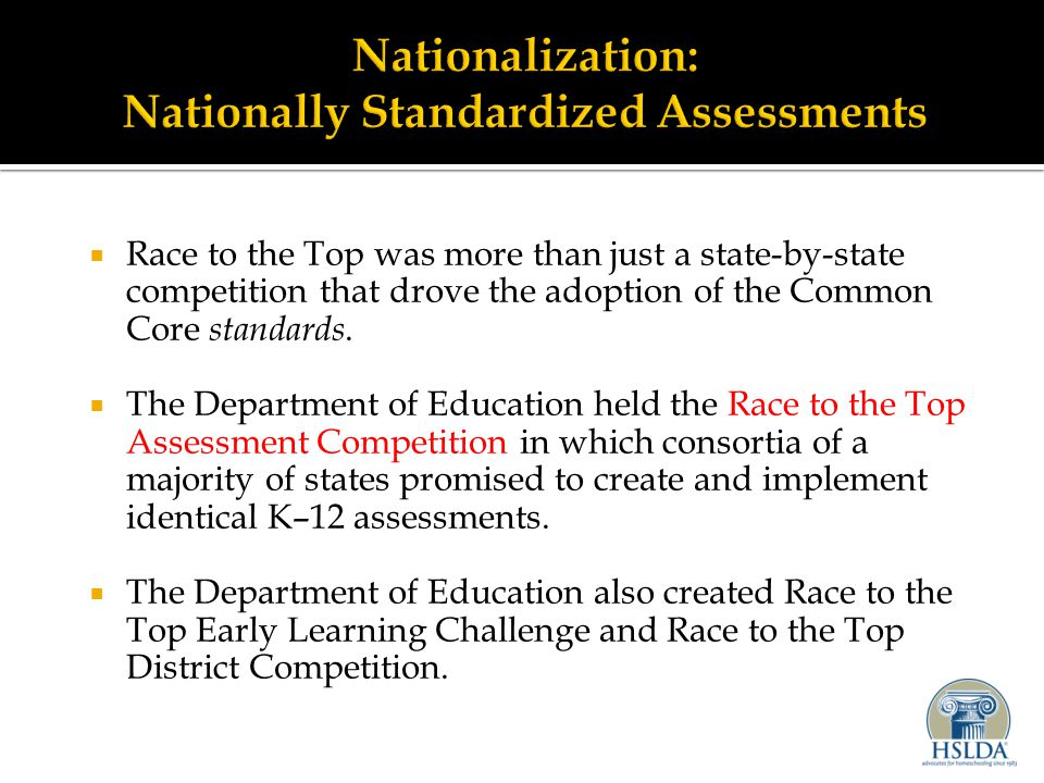  Race to the Top was more than just a state-by-state competition that drove the adoption of the Common Core standards.