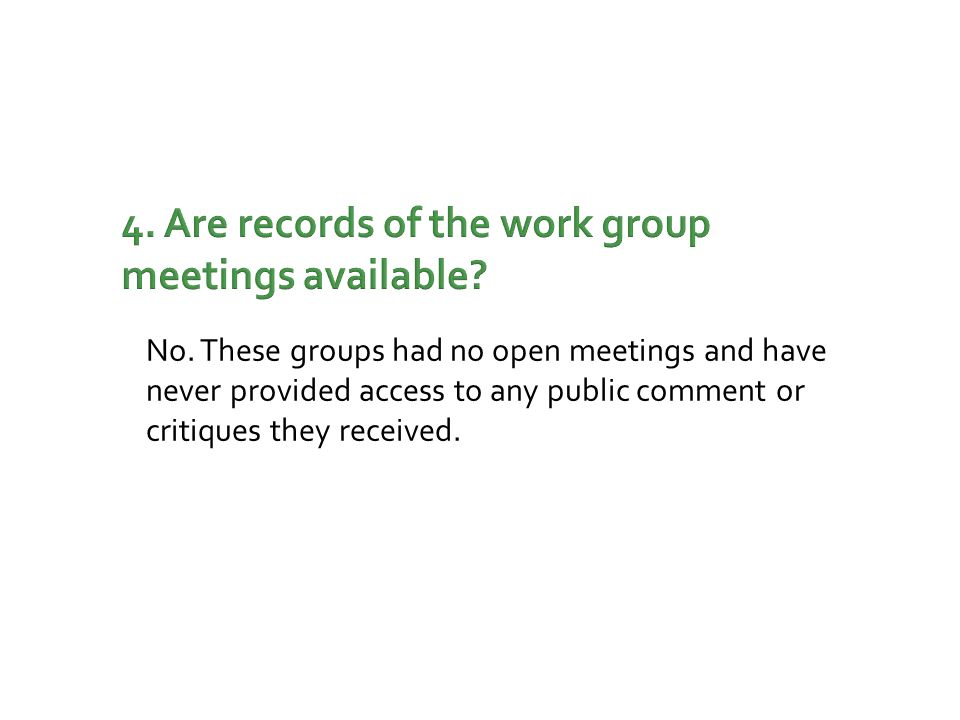 4. Are records of the work group meetings available.