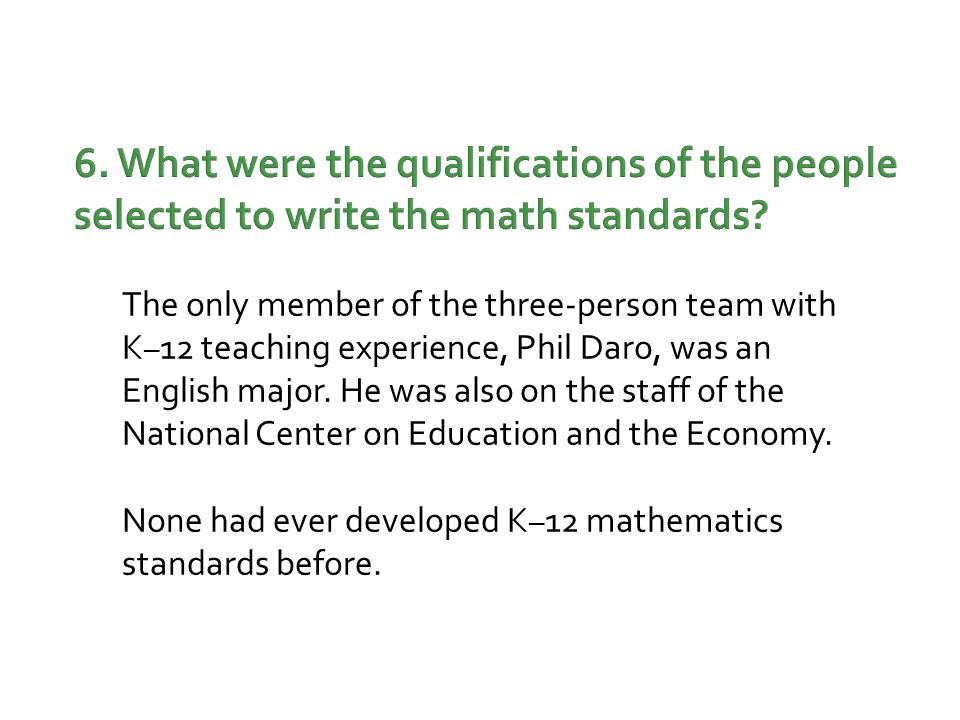 6.What were the qualifications of the people selected to write the math standards.