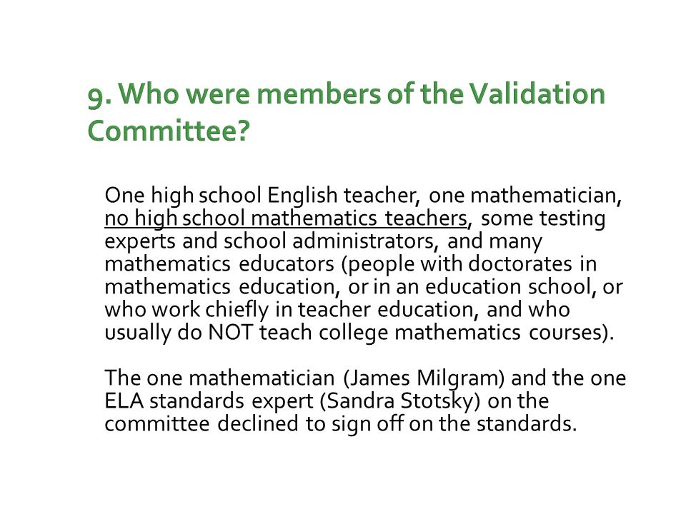9. Who were members of the Validation Committee.