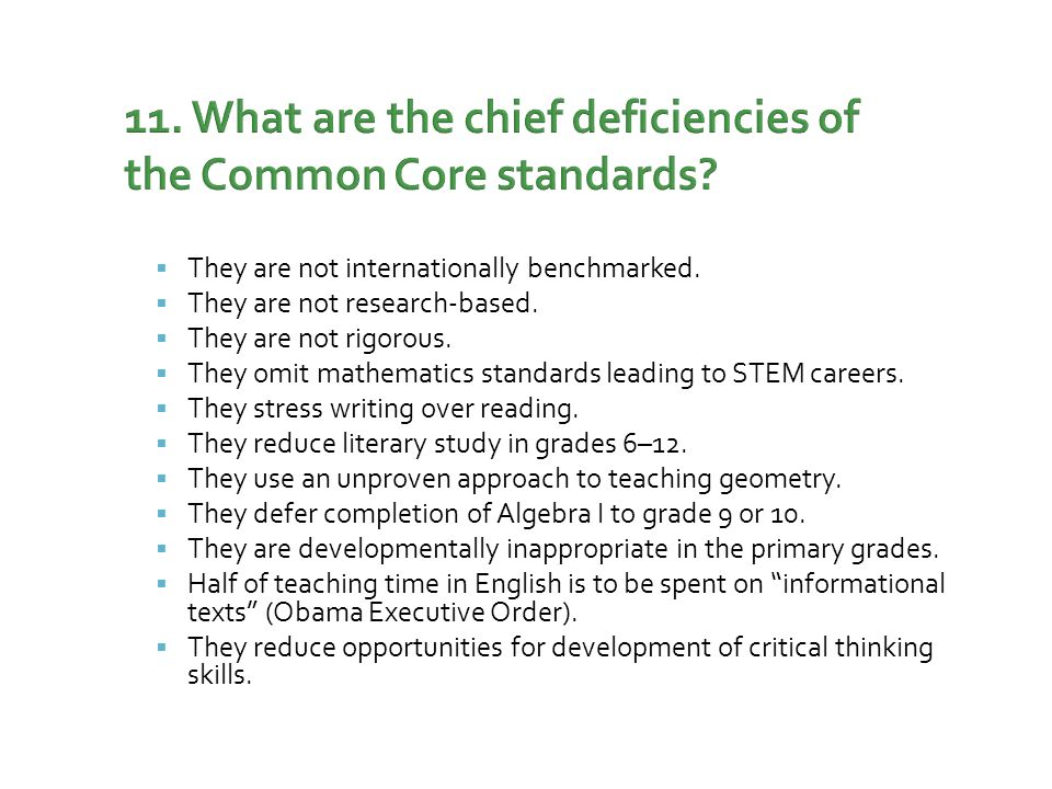 11.What are the chief deficiencies of the Common Core standards.