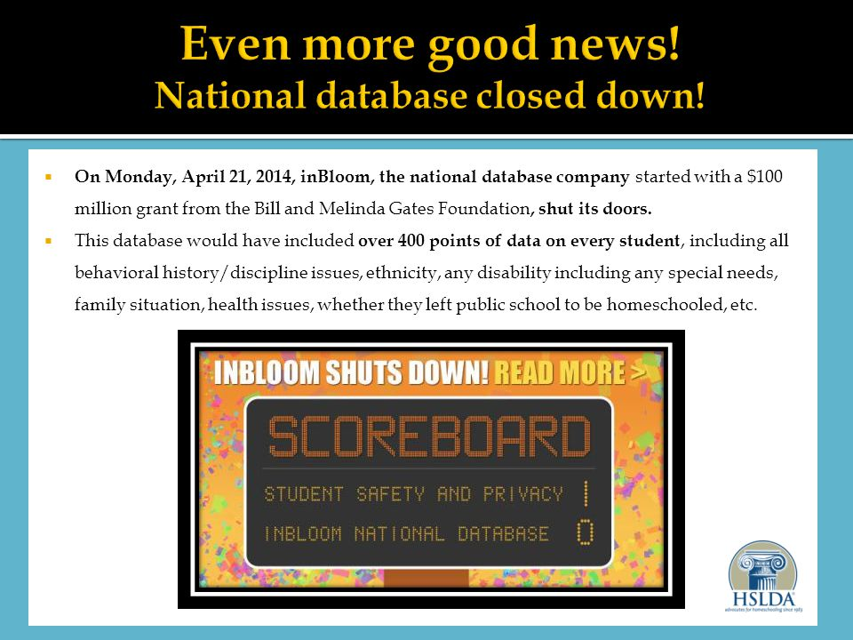  On Monday, April 21, 2014, inBloom, the national database company started with a $100 million grant from the Bill and Melinda Gates Foundation, shut its doors.