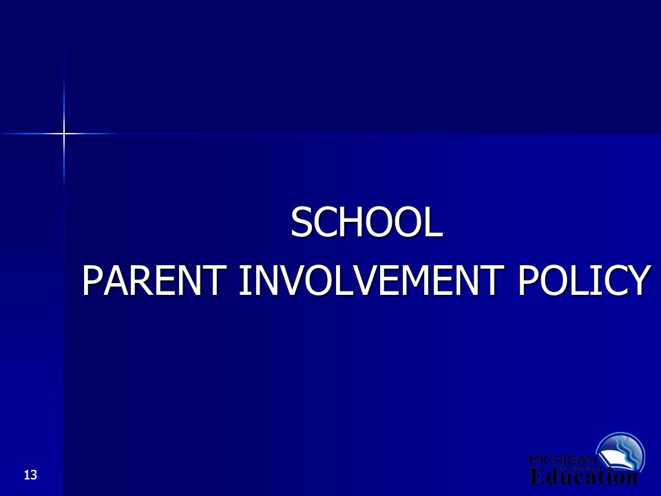 13 SCHOOL PARENT INVOLVEMENT POLICY