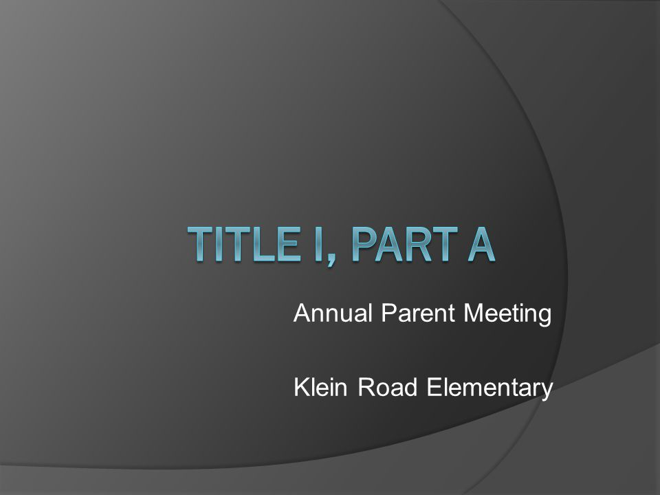 Annual Parent Meeting Klein Road Elementary