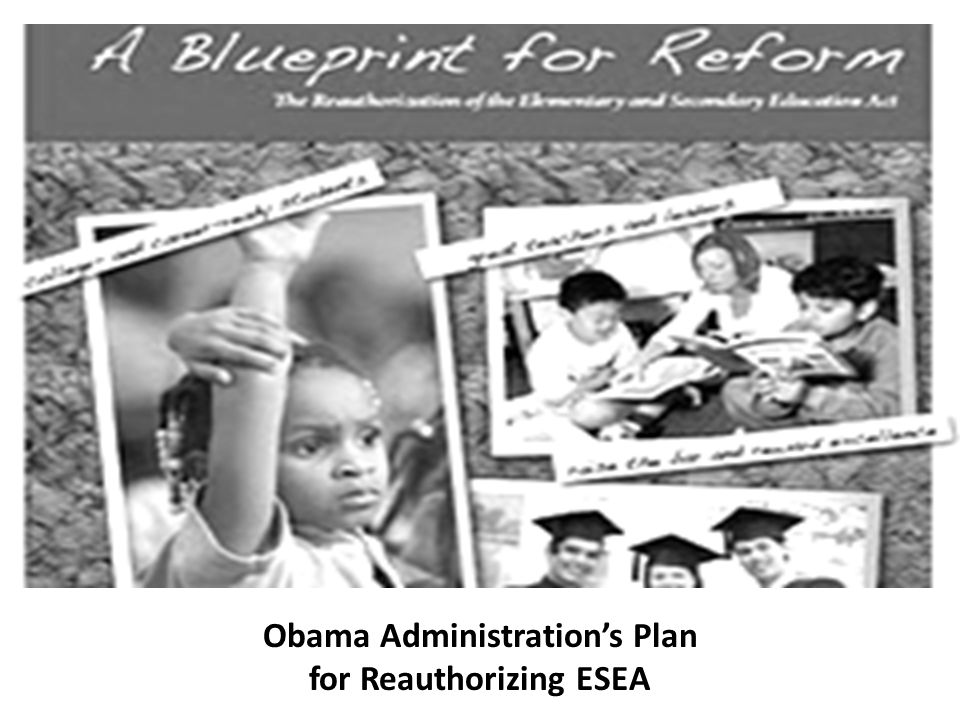 Obama Administration's Plan for Reauthorizing ESEA
