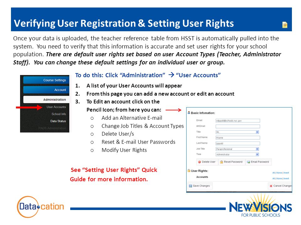 Verifying User Registration & Setting User Rights Once your data is uploaded, the teacher reference table from HSST is automatically pulled into the system.