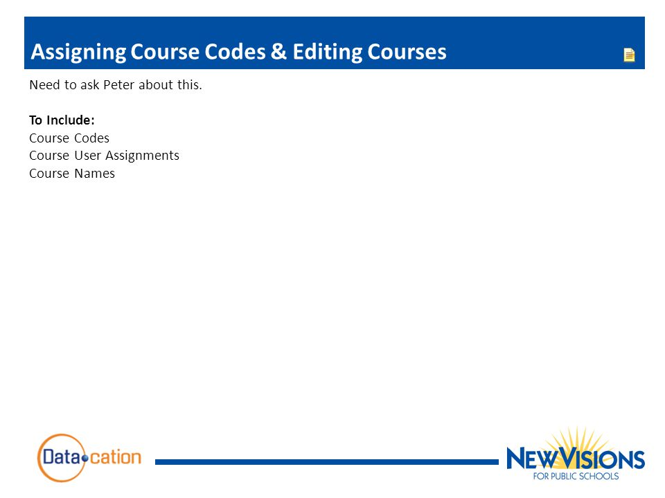 Assigning Course Codes & Editing Courses Need to ask Peter about this.