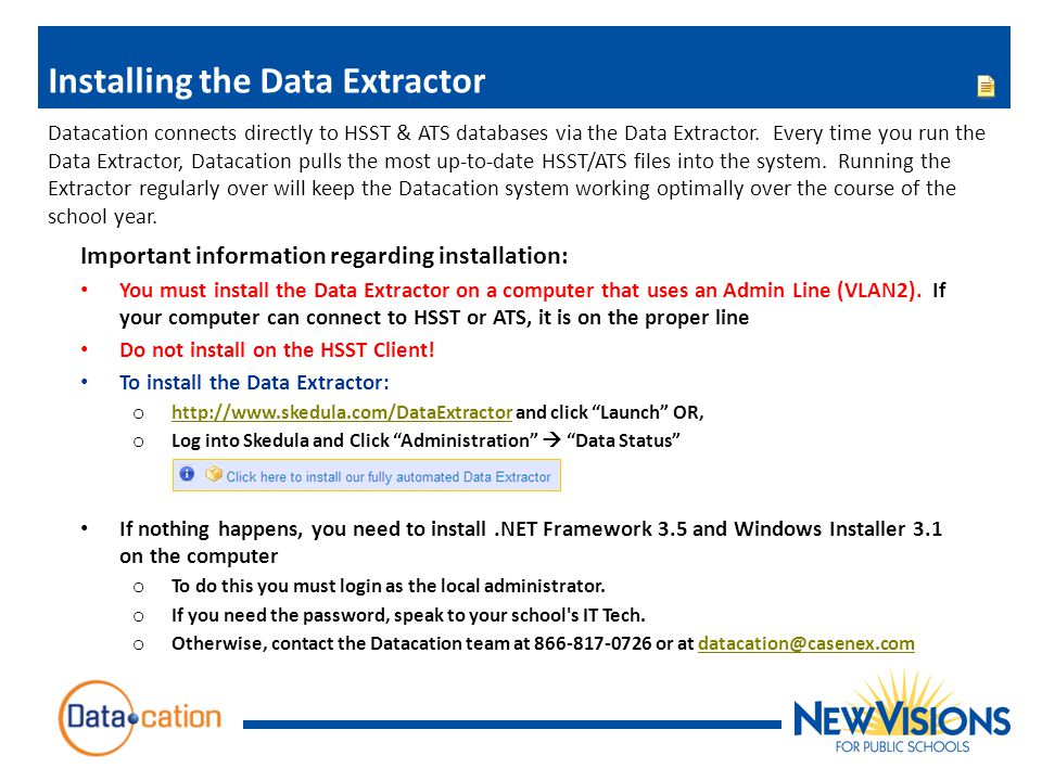 Installing the Data Extractor Important information regarding installation: You must install the Data Extractor on a computer that uses an Admin Line (VLAN2).