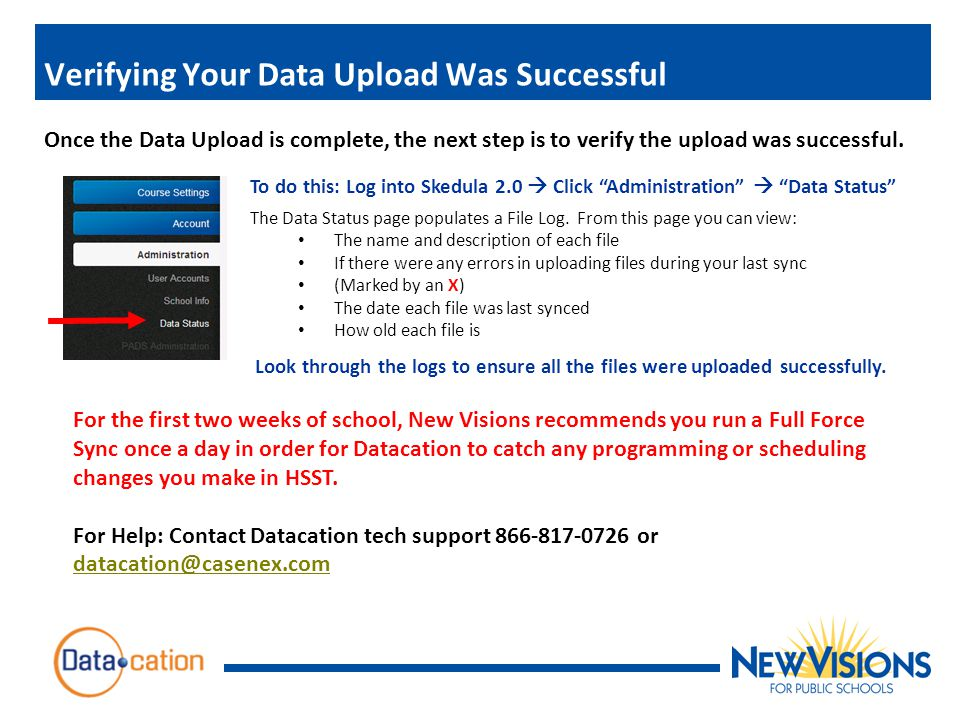 Verifying Your Data Upload Was Successful Once the Data Upload is complete, the next step is to verify the upload was successful.