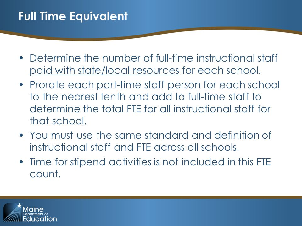 Full Time Equivalent Determine the number of full-time instructional staff paid with state/local resources for each school.