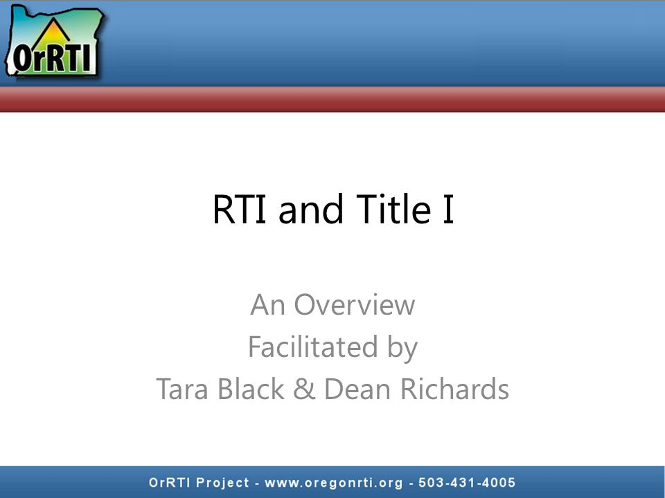RTI and Title I An Overview Facilitated by Tara Black & Dean Richards