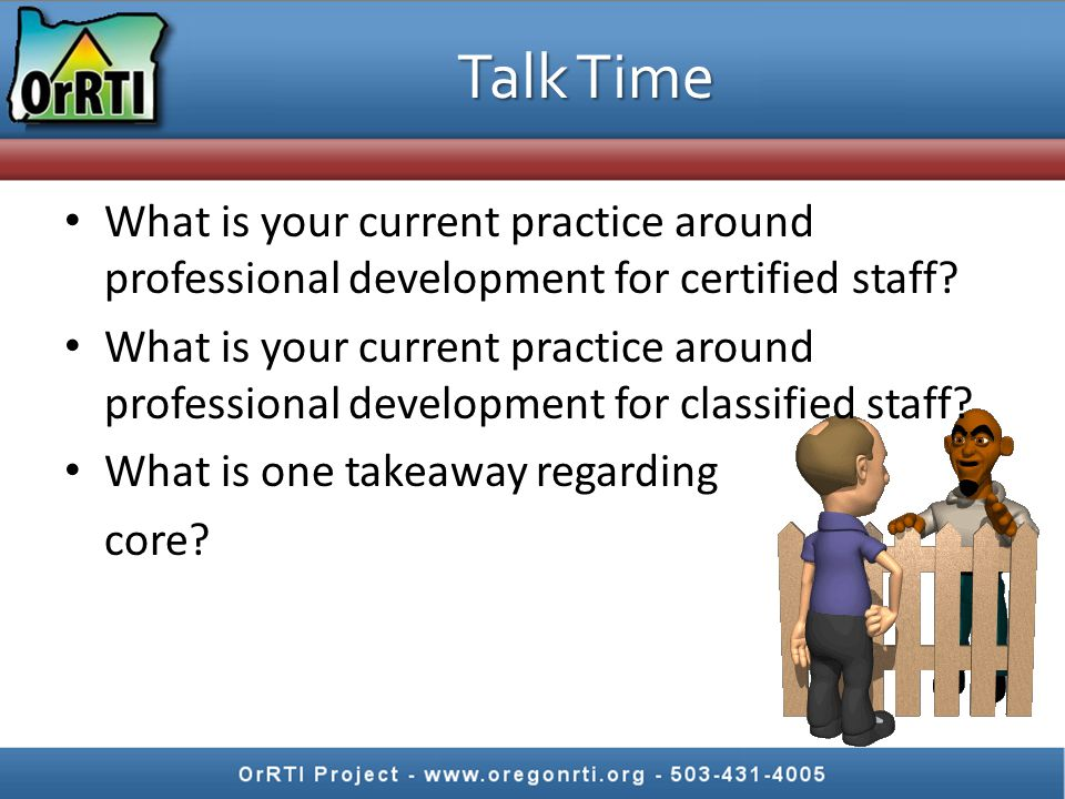 Talk Time What is your current practice around professional development for certified staff.
