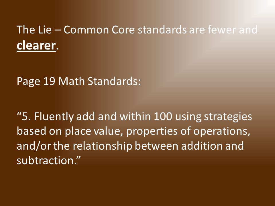 The Lie – Common Core standards are fewer and clearer.
