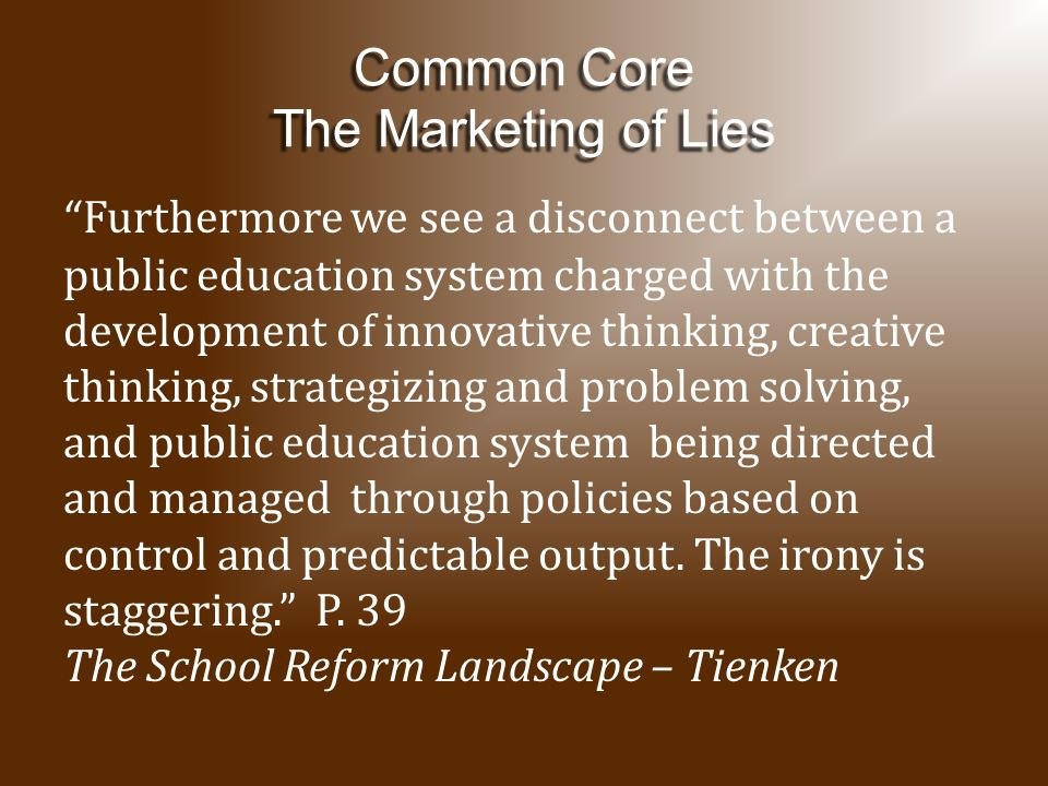 Furthermore we see a disconnect between a public education system charged with the development of innovative thinking, creative thinking, strategizing and problem solving, and public education system being directed and managed through policies based on control and predictable output.