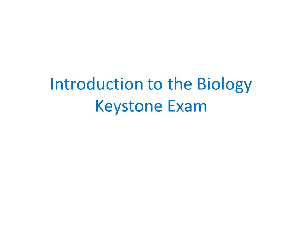 Introduction to the Biology Keystone Exam