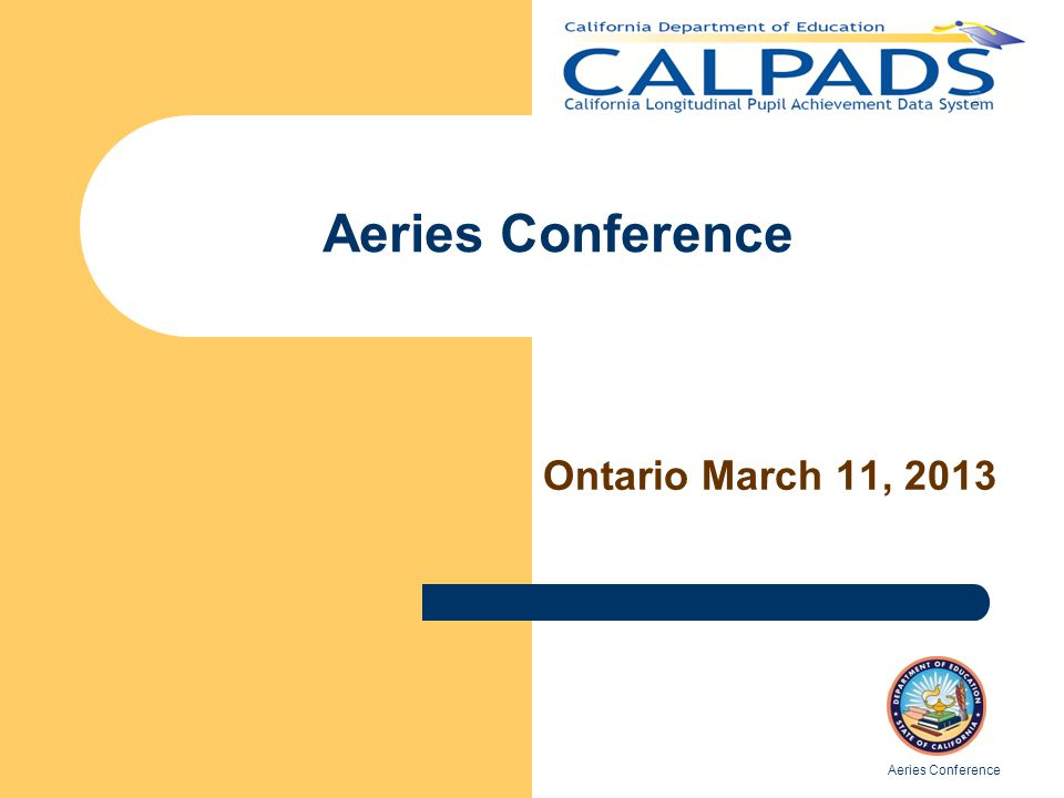 Aeries Conference Ontario March 11, 2013 Aeries Conference