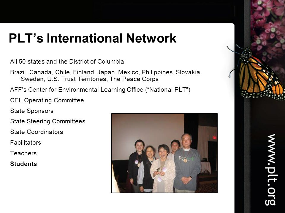 PLT's International Network All 50 states and the District of Columbia Brazil, Canada, Chile, Finland, Japan, Mexico, Philippines, Slovakia, Sweden, U.S.