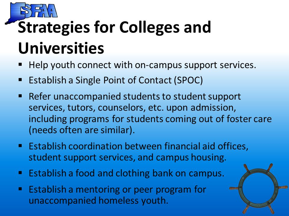 Strategies for Colleges and Universities  Help youth connect with on-campus support services.