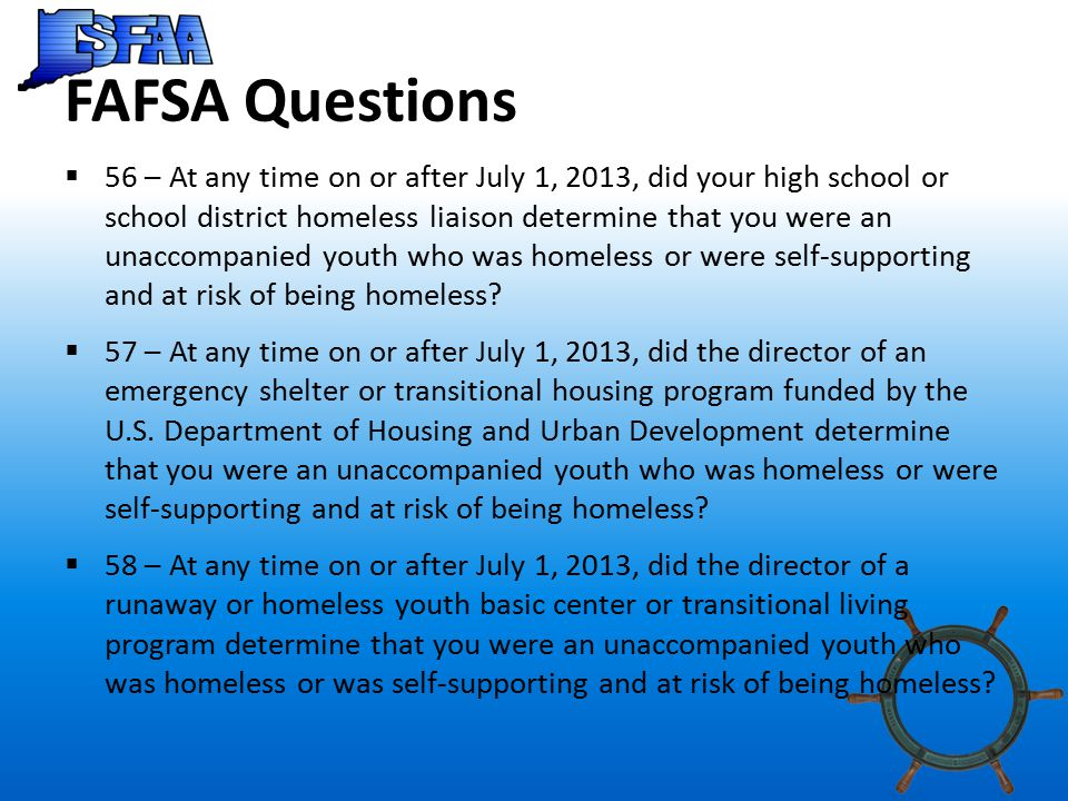 Homeless Youth Definitions  Homeless o Lacking fixed, regular and adequate housing o If student is living in this situation, fleeing an abusive parent, they may be considered homeless, even if the parent would provide support and a place to live o A youth can be homeless even if he CHOSE to leave home  At risk of being homeless o Is the student's housing likely to be cease being fixed, regular and adequate.